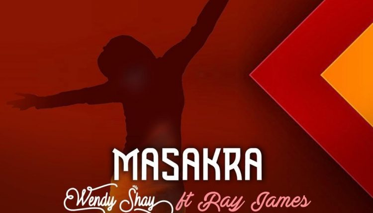 Wendy Shay – Masakra (Feat Ray James) (Prod by Danny Beatz)